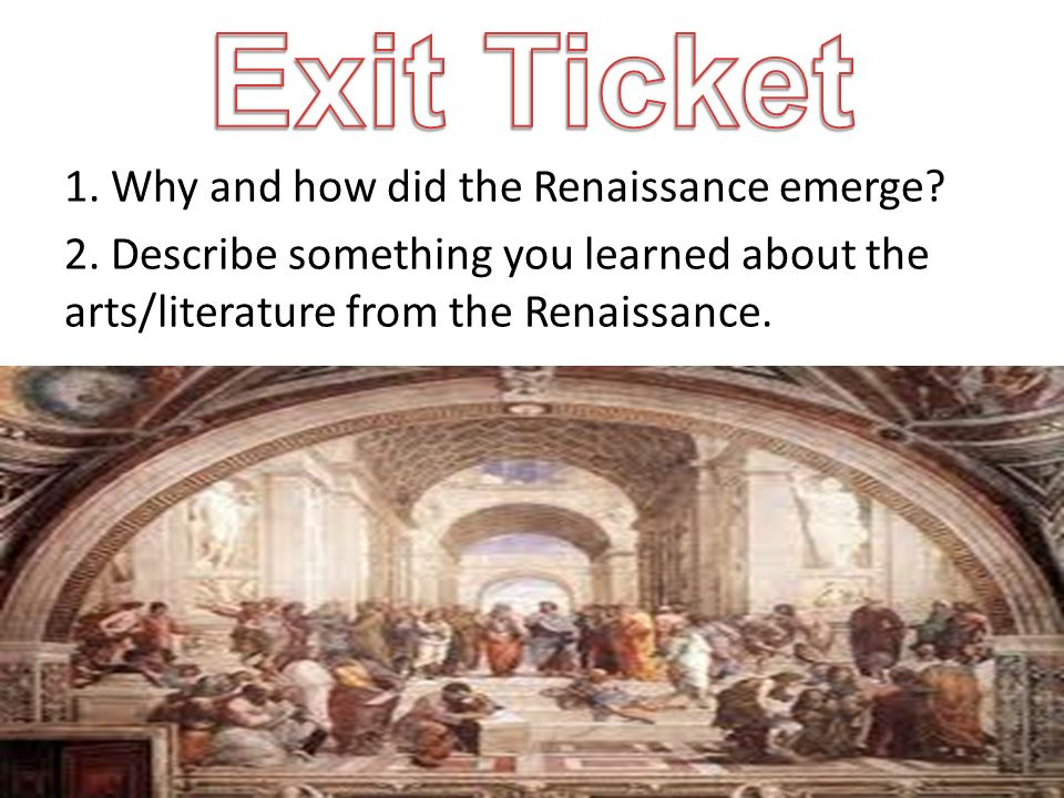 1. Why and how did the Renaissance emerge. 2.