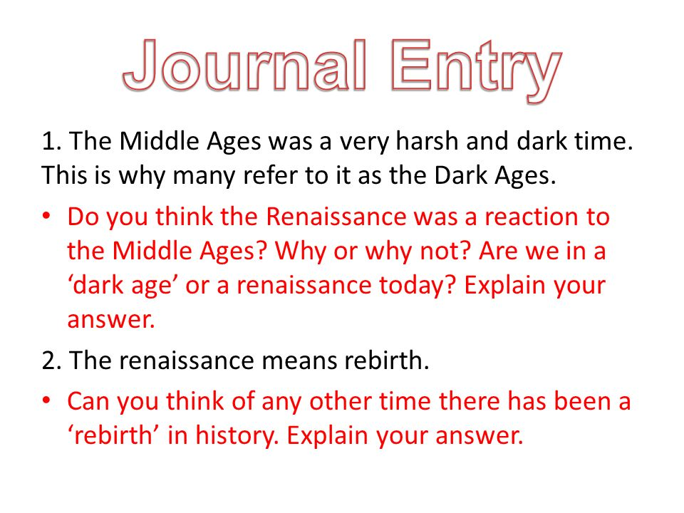 1. The Middle Ages was a very harsh and dark time.