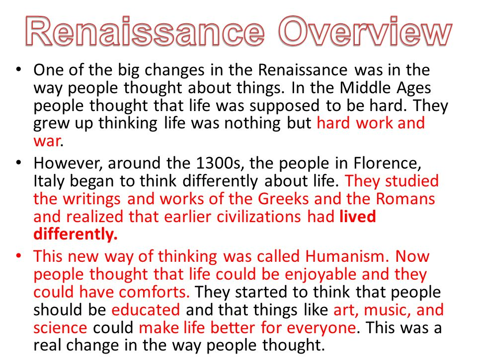 One of the big changes in the Renaissance was in the way people thought about things.