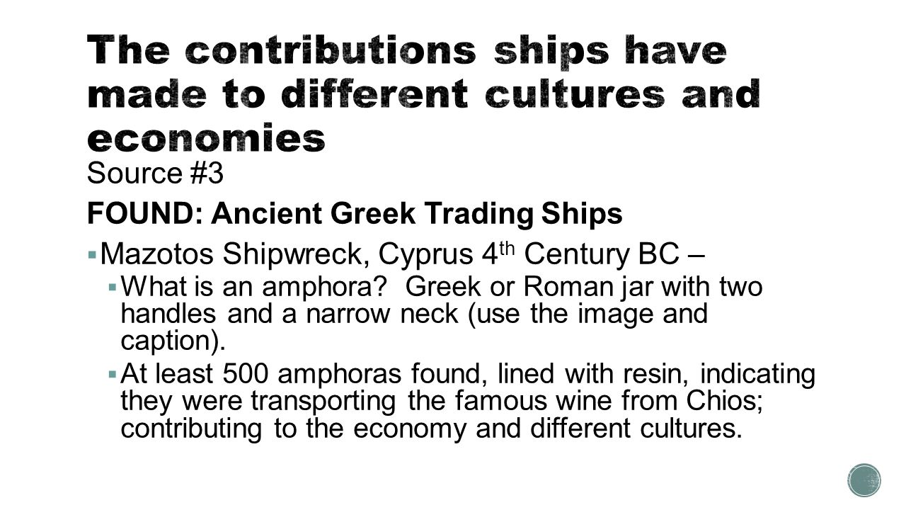 informational essay source 1 transporting treasure 61607 the source 3 found ancient greek trading ships 61607 mazotos shipwreck 4 th