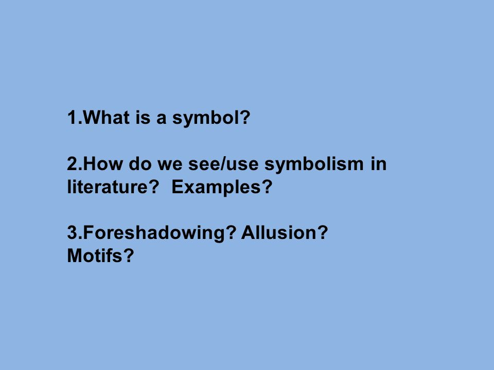 symbolism how many can you why do we need symbols what  what is a symbol 2 how do we see use symbolism