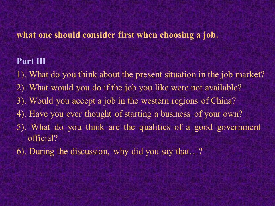 what one should consider first when choosing a job - Do You Like Your Job What Do You Like About Your Job Or Least Like