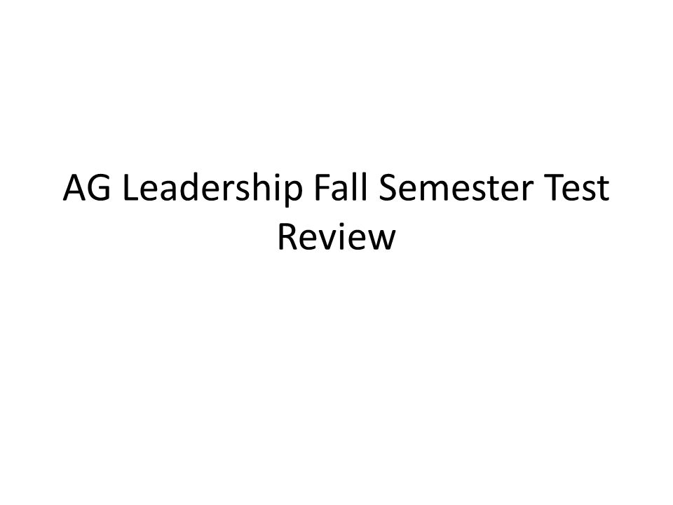 AG Leadership Fall Semester Test Review
