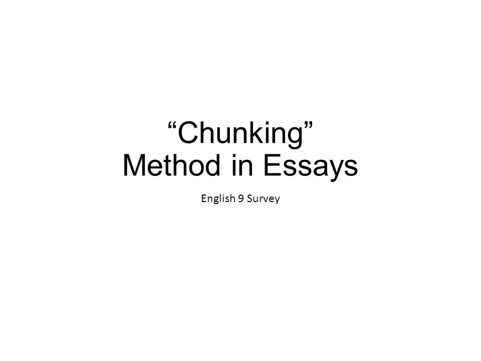 Chunking Method in Essays English 9 Survey
