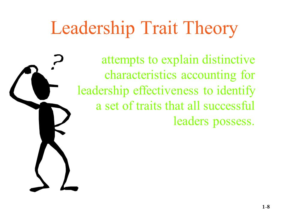 Leadership Trait Theory attempts to explain distinctive characteristics accounting for leadership effectiveness to identify a set of traits that all successful leaders possess.