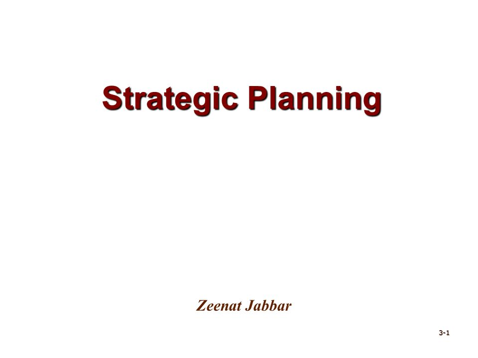 Strategic Planning 3-1 Zeenat Jabbar