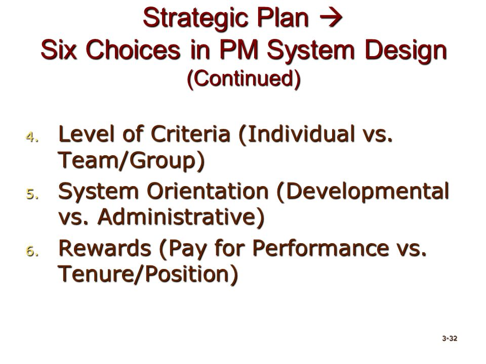 Strategic Plan  Six Choices in PM System Design (Continued) 4.