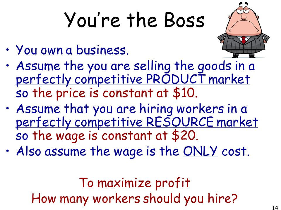 You're the Boss You own a business.