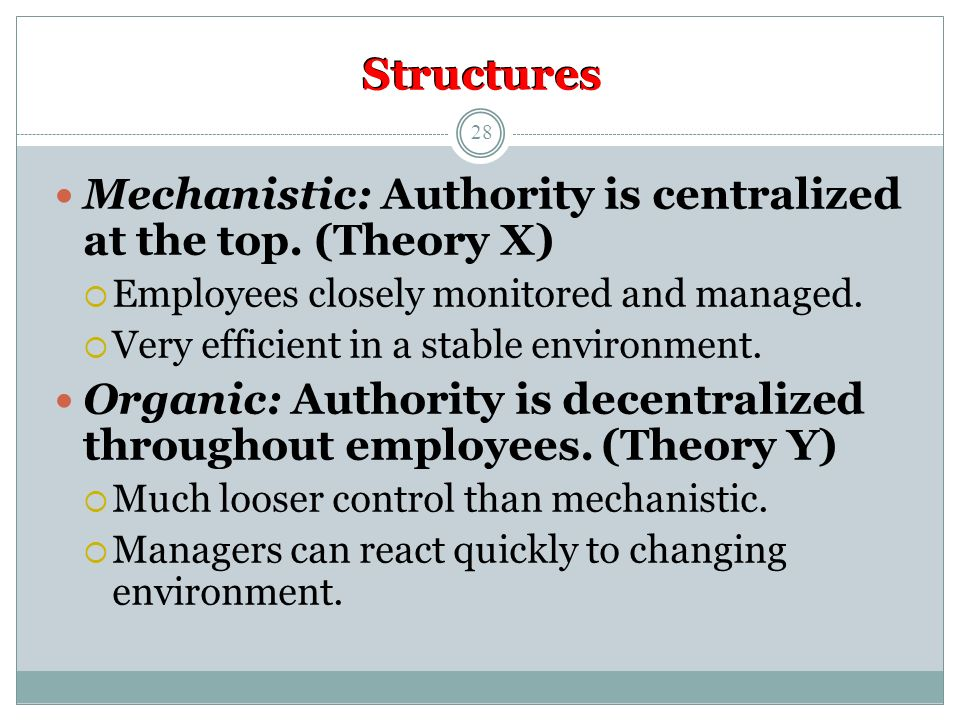 Structures Mechanistic: Authority is centralized at the top.
