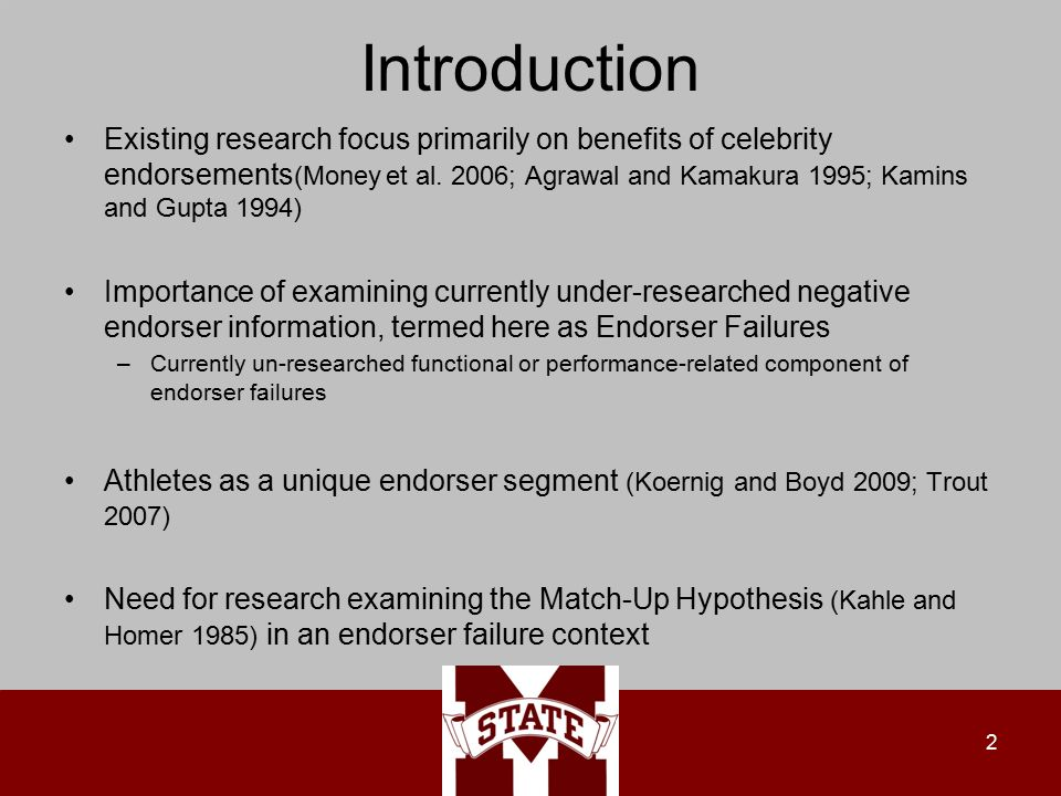 Introduction Existing research focus primarily on benefits of celebrity endorsements (Money et al.