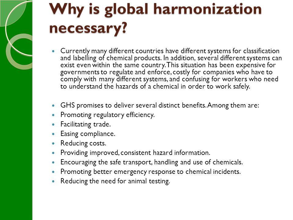 Why is global harmonization necessary.