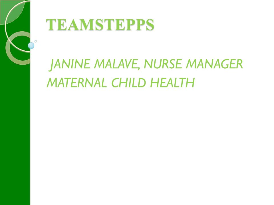 TEAMSTEPPS JANINE MALAVE, NURSE MANAGER MATERNAL CHILD HEALTH