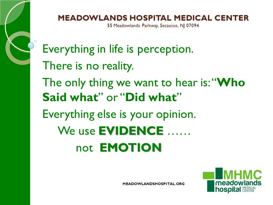 MEADOWLANDS HOSPITAL MEDICAL CENTER 55 Meadowlands Parkway, Secaucus, NJ 07094 Everything in life is perception.