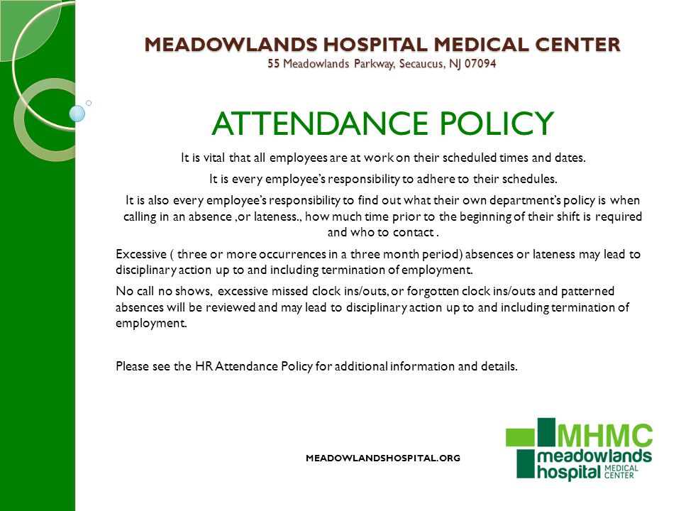 MEADOWLANDS HOSPITAL MEDICAL CENTER 55 Meadowlands Parkway, Secaucus, NJ 07094 ATTENDANCE POLICY It is vital that all employees are at work on their scheduled times and dates.