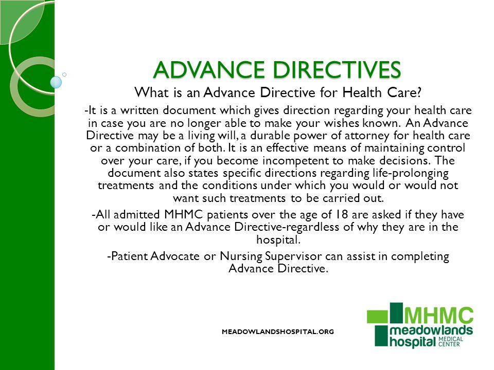 ADVANCE DIRECTIVES What is an Advance Directive for Health Care.