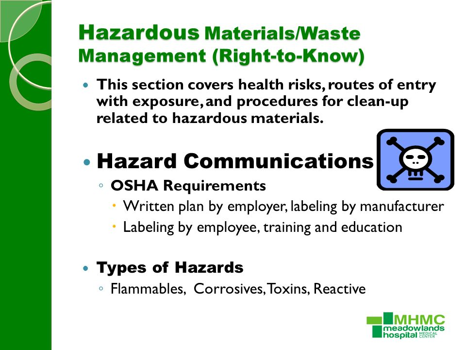 Hazardous Materials/Waste Management (Right-to-Know) This section covers health risks, routes of entry with exposure, and procedures for clean-up related to hazardous materials.