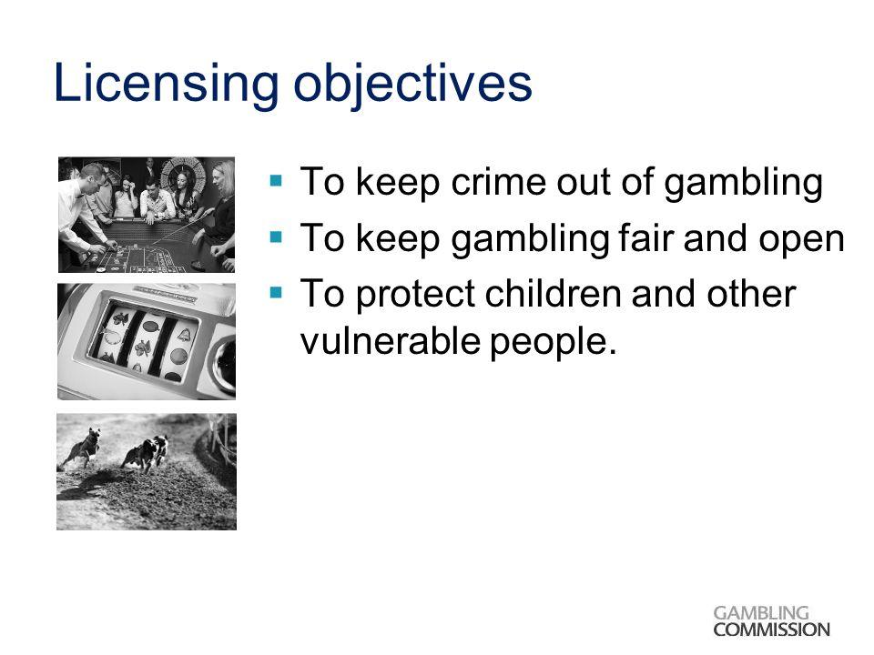 Gambling licensing objectives gambling terminologies