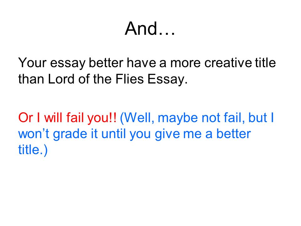 essay feedback mla style why we use it how we use it ppt  and your essay better have a more creative title than lord of the flies essay