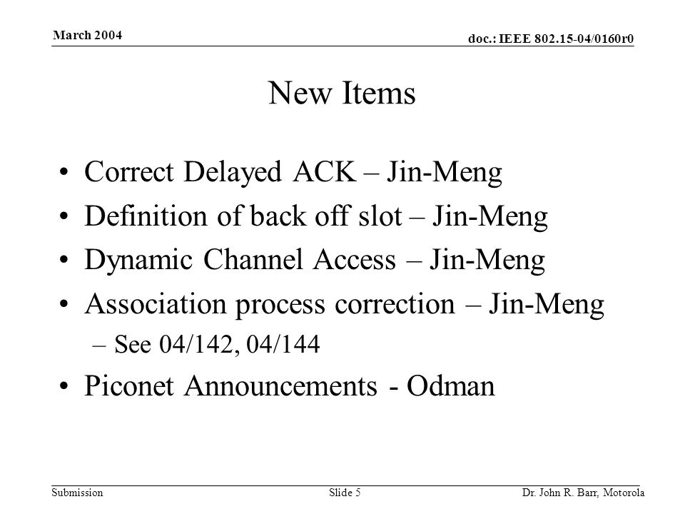doc.: IEEE /0160r0 Submission March 2004 Dr.