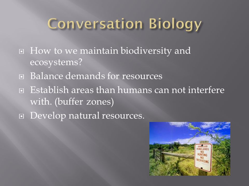  How to we maintain biodiversity and ecosystems.