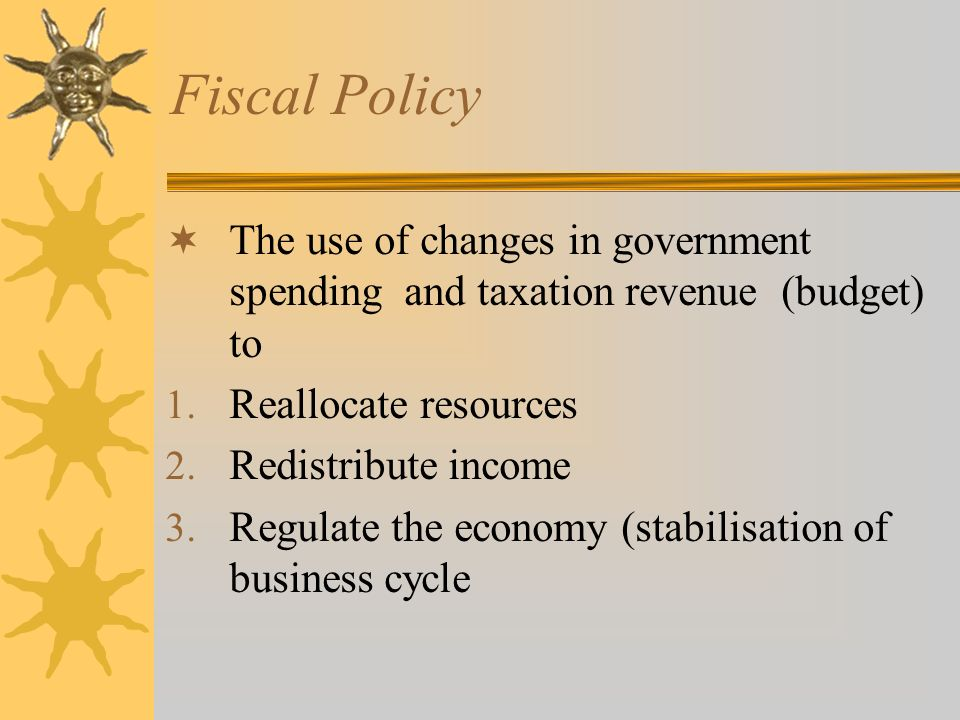 the use of fiscal policies by the government I always mean government policies) the government use to move this and the government uses expasionary fiscal policy to try to reduce.