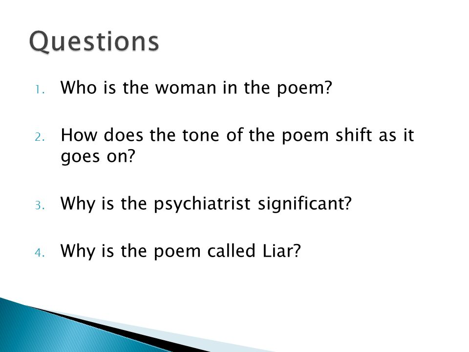 1. Who is the woman in the poem. 2. How does the tone of the poem shift as it goes on.