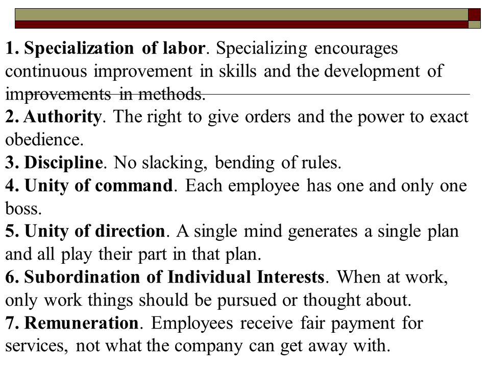 1. Specialization of labor.