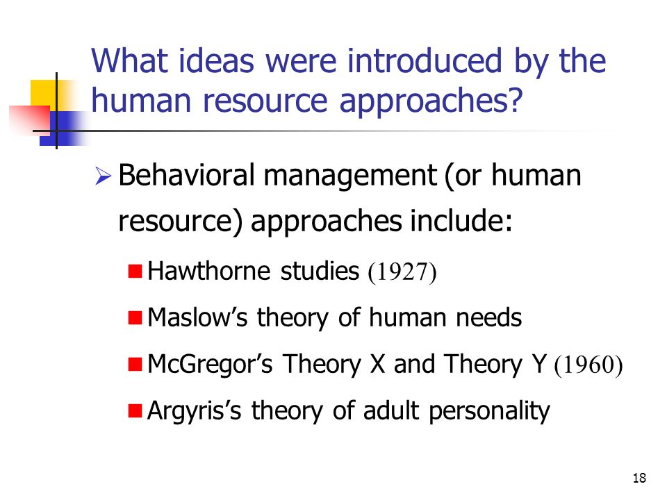 18 What ideas were introduced by the human resource approaches.