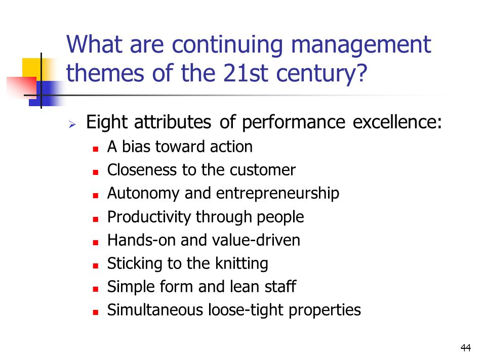 44 What are continuing management themes of the 21st century.