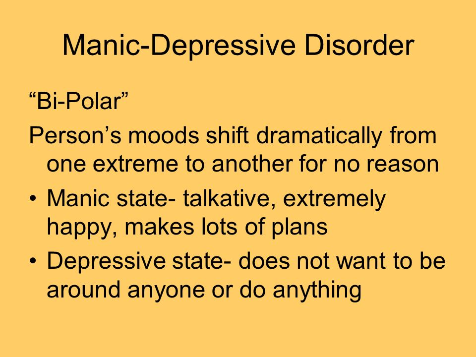 mental illnesses bipolar disorder or manic Sometimes people confuse three mental disorders, only one of which could be referred to as common within the population -- bipolar disorder (also known as manic-depression), schizophrenia, and multiple personality disorder (also known by its clinical name, dissociative identity disorder.