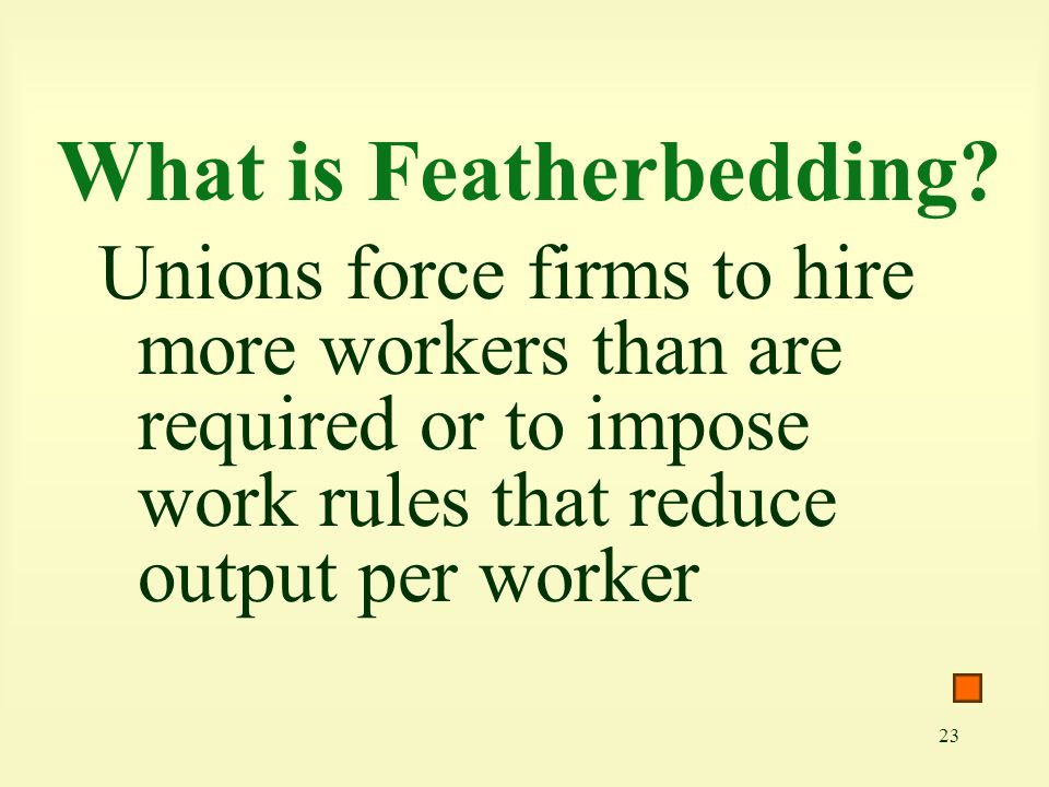 23 What is Featherbedding.