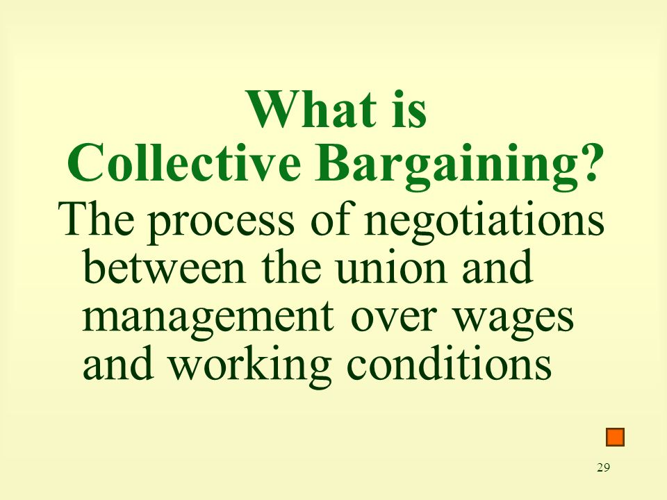 29 What is Collective Bargaining.