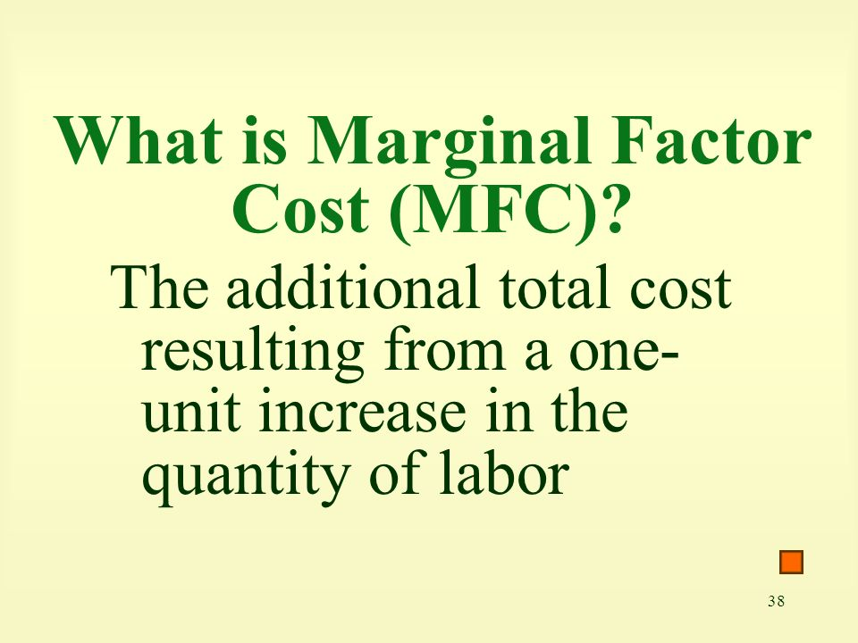 38 What is Marginal Factor Cost (MFC).