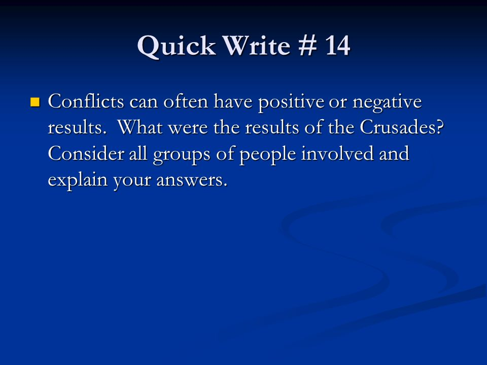 Quick Write # 14 Conflicts can often have positive or negative results.