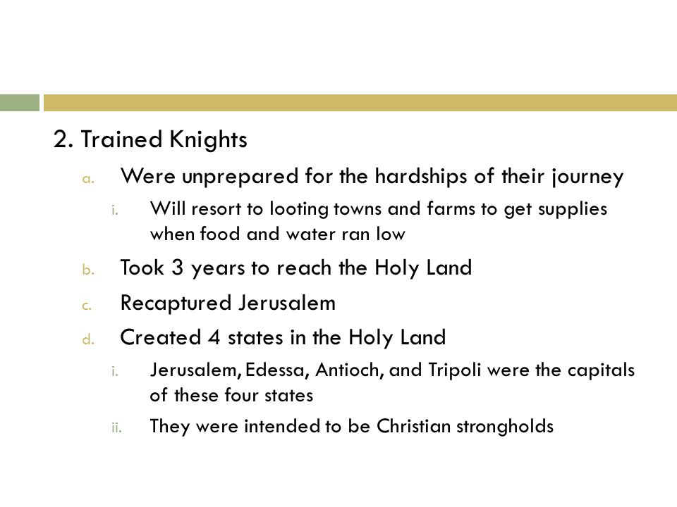 2. Trained Knights a. Were unprepared for the hardships of their journey i.