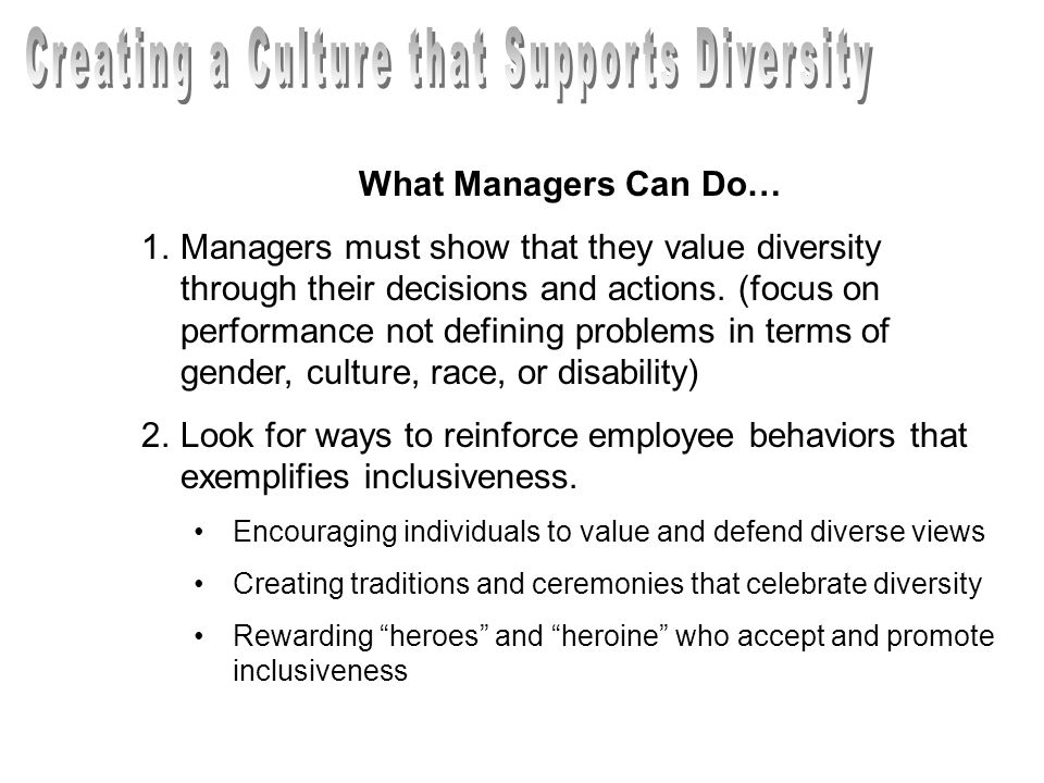 What Managers Can Do… 1.Managers must show that they value diversity through their decisions and actions.