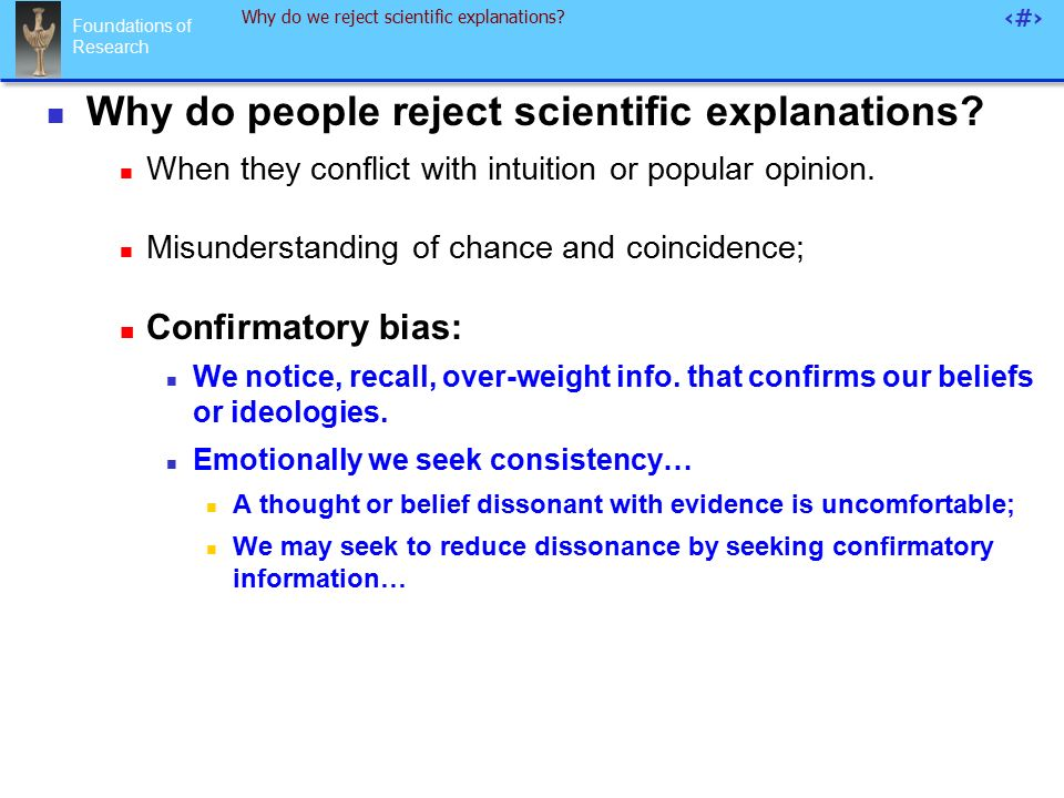 Foundations of Research 51 Why do we reject scientific explanations.