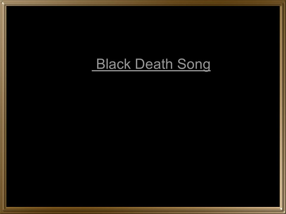 Black Death Song