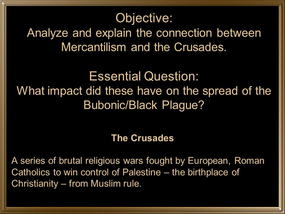 Objective: Analyze and explain the connection between Mercantilism and the Crusades.