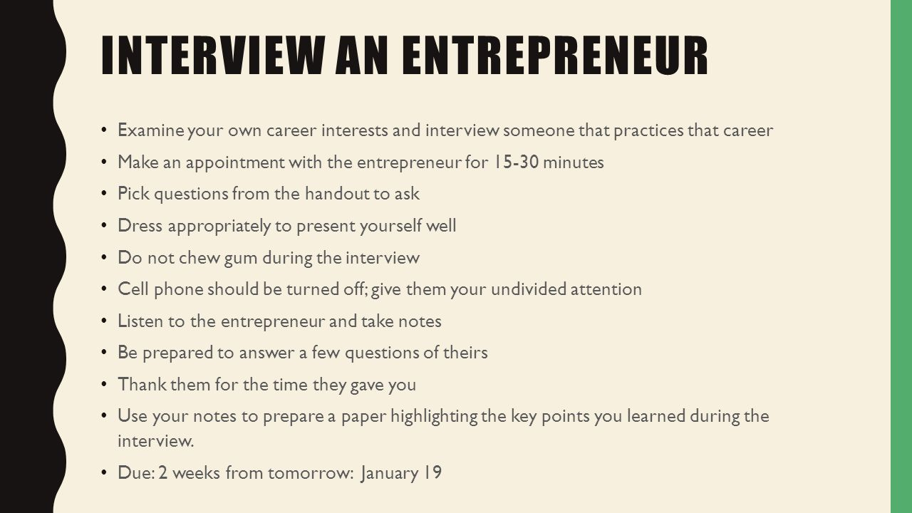 interview of an entreprenuer 1 entrepreneur interview january 2006 entrepreneur interview assignment each student will interview an entrepreneur of his/her choice.