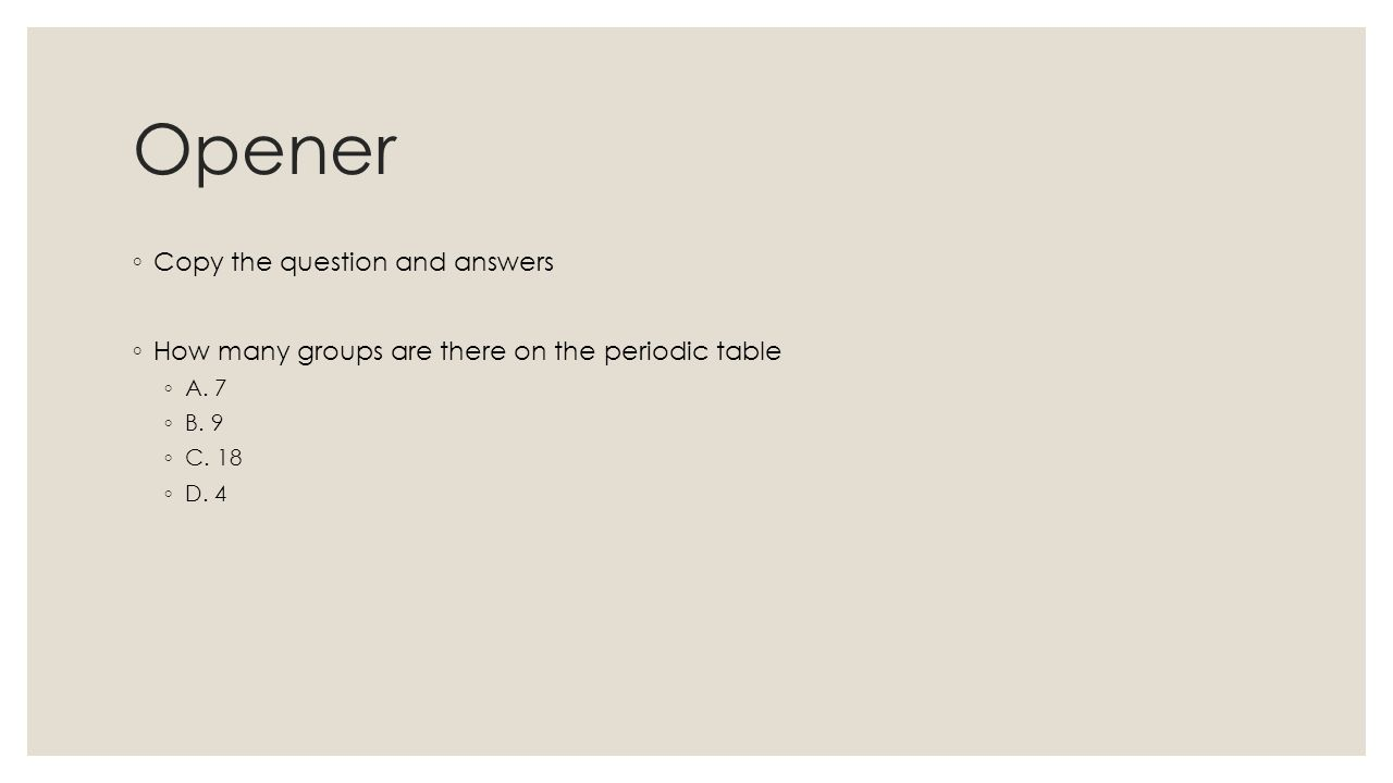 Periodic law opener copy the question and answers how many opener copy the question and answers how many groups are there on the periodic gamestrikefo Images