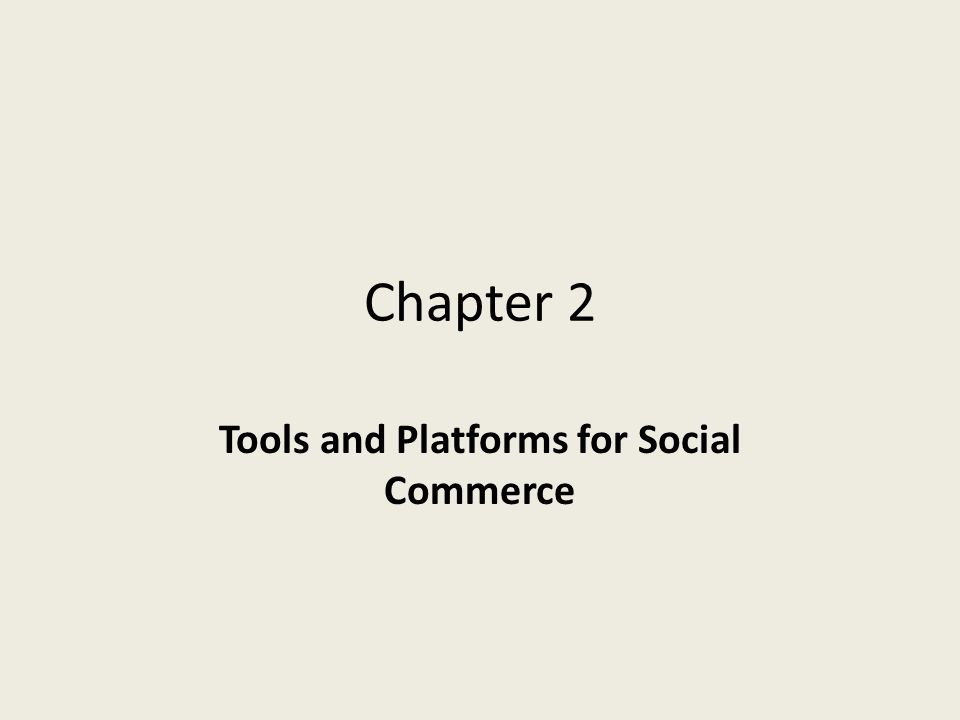Chapter 2 Tools and Platforms for Social Commerce