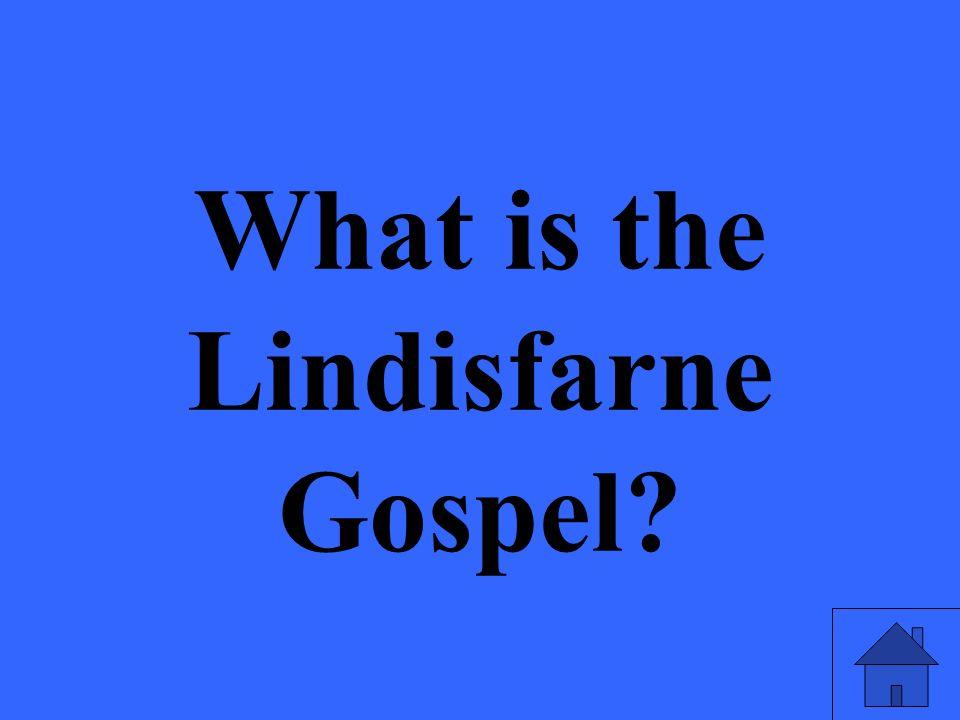 What is the Lindisfarne Gospel?