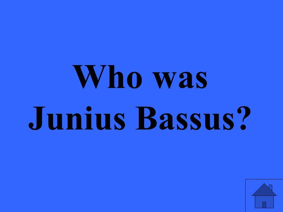 Who was Junius Bassus?