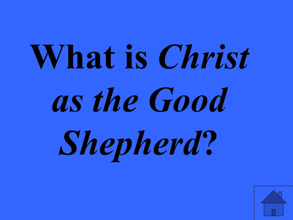 What is Christ as the Good Shepherd