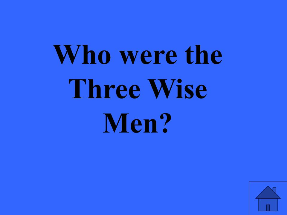 Who were the Three Wise Men