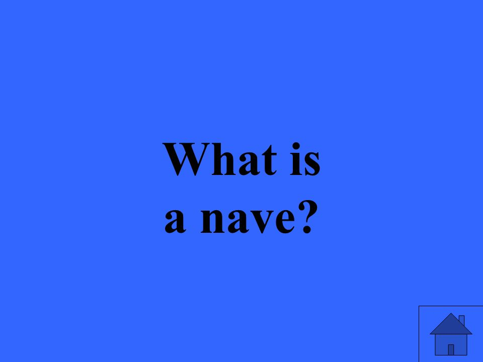 What is a nave