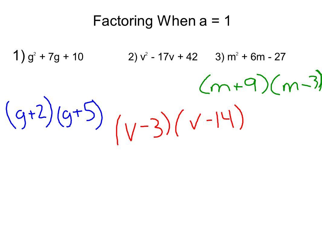 Standard form of a quadratic equation y ax 2 bx c a is the 5 factoring when a 1 1 g 2 7g 10 2 v 2 17v 423 m 2 6m 27 falaconquin