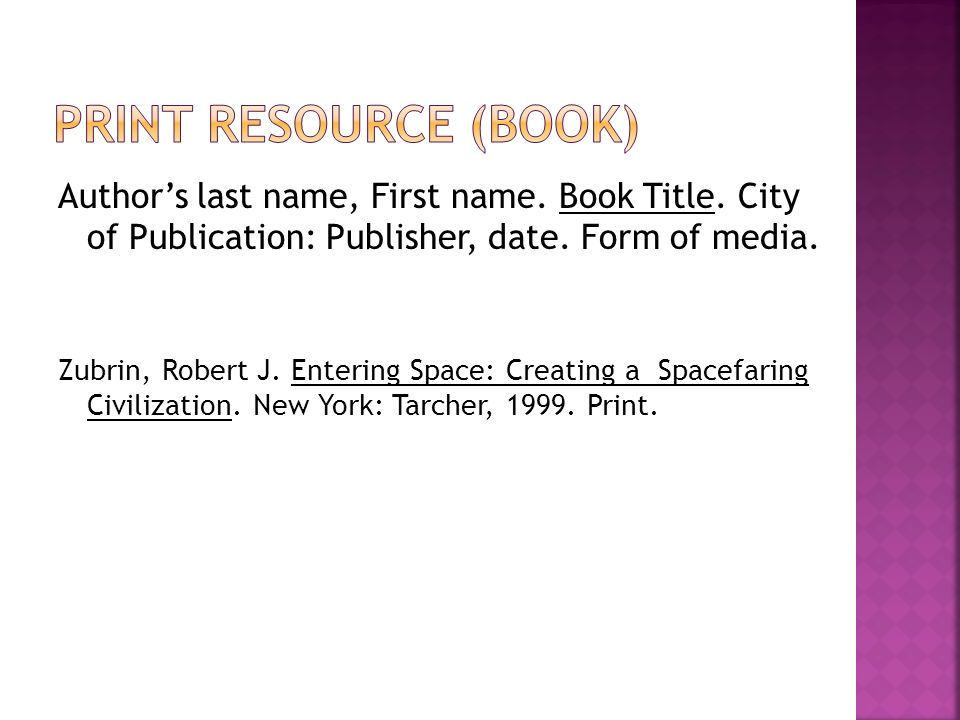 Author's last name, First name. Book Title. City of Publication: Publisher, date.