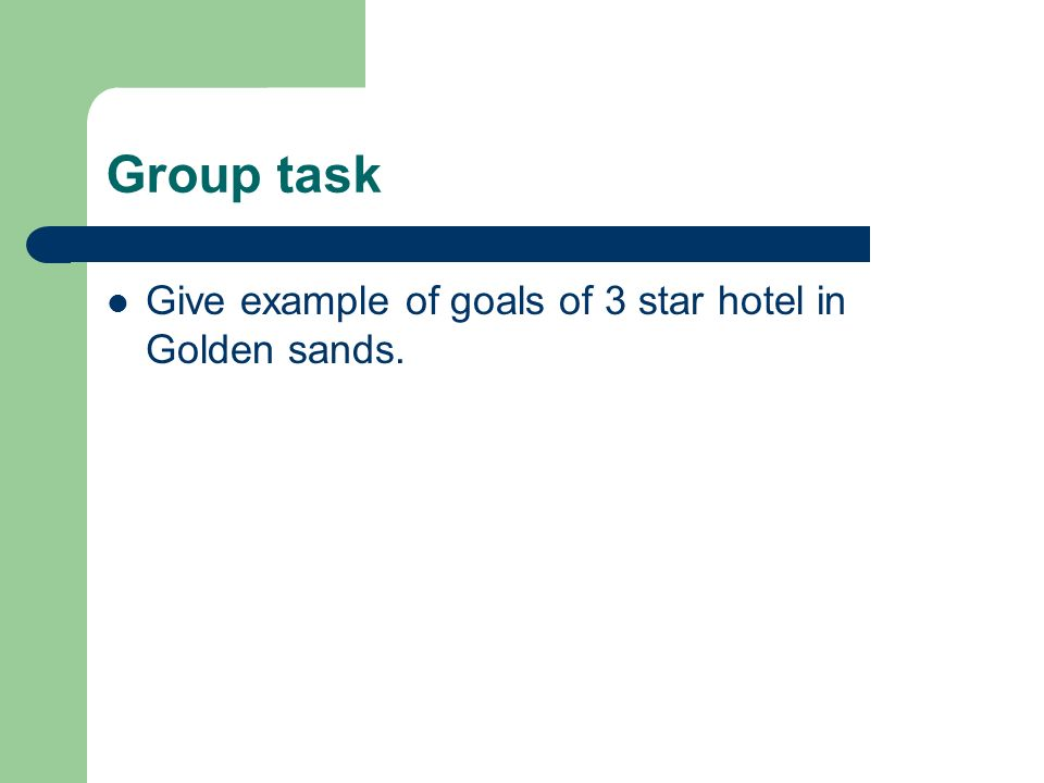 Group task Give example of goals of 3 star hotel in Golden sands.